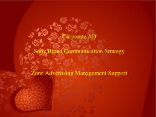 Corporate AD Sony Brand Communication Strategy  Zone Advertising Management Support