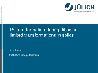 Pattern formation during diffusion limited transformations in solids