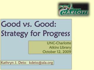 Good  vs.  Good: Strategy for Progress