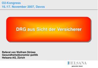 Referat von Wolfram Strüwe Gesundheitsökonomie/-politik Helsana AG, Zürich