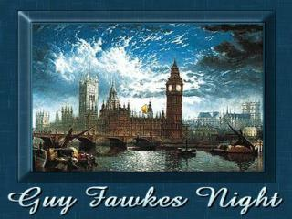 GUY FAWKES DAY IN ENGLAND   NOVEMBER 5th by GREGORY