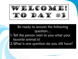 Welcome! To Day #3