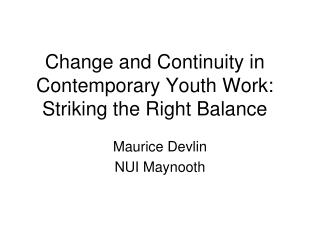 Change and Continuity in Contemporary Youth Work: Striking the Right Balance