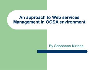 An approach to Web services Management in OGSA environment