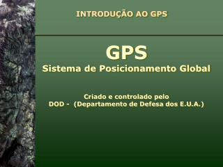 INTRODUÇÃO AO GPS