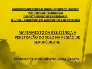 MAPEAMENTO DA RESIST�NCIA A PENETRA��O DO SOLO NA REGI�O DE SEROP�DICA-RJ