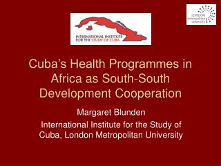 Cuba's Health Programmes in Africa as South-South Development Cooperation