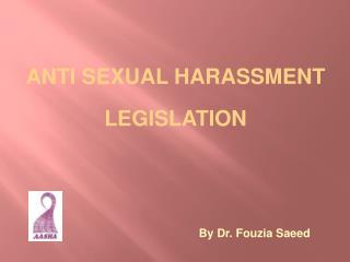 ANTI SEXUAL HARASSMENT  LEGISLATION