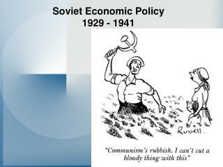 Soviet Economic Policy 1929 - 1941
