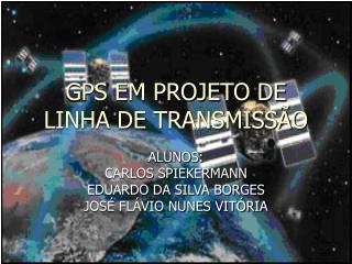GPS EM PROJETO DE LINHA DE TRANSMISSÃO