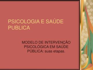 PSICOLOGIA E SAÚDE PUBLICA