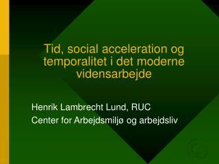 Tid, social acceleration og temporalitet i det moderne vidensarbejde