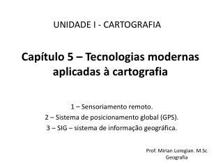 Capítulo 5 – Tecnologias modernas aplicadas à cartografia