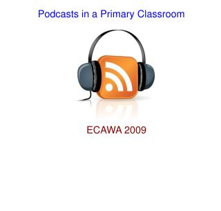Podcasts in a Primary Classroom