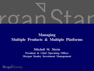 Managing Multiple  Products    Multiple  Platforms