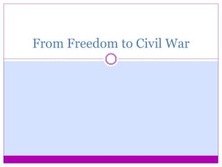 From Freedom to Civil War