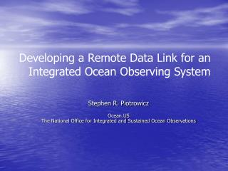 Developing a Remote Data Link for an Integrated Ocean Observing System