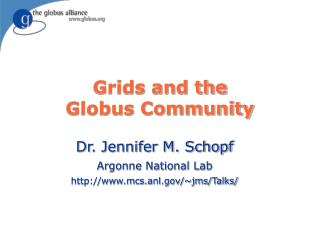 Grids and the Globus Community