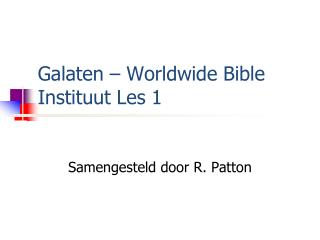Galaten  – Worldwide Bible  Instituut  Les 1