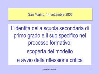 San Marino, 14 settembre 2005