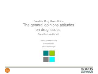 Swedish  Drug Users Union The general opinions attitudes on drug issues.