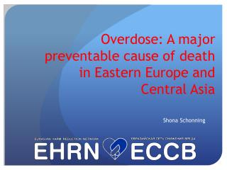 Overdose: A major preventable cause of death in Eastern Europe and Central Asia