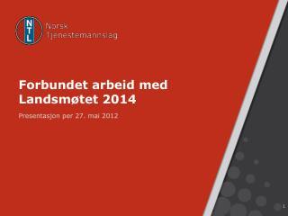 Forbundet arbeid med Landsm�tet 2014