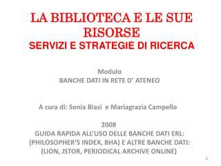 LA BIBLIOTECA E LE SUE RISORSE SERVIZI E STRATEGIE  DI  RICERCA