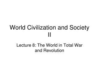 World Civilization and Society II