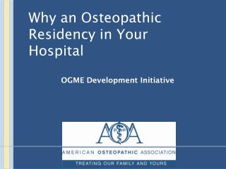 Why an Osteopathic Residency in Your  Hospital