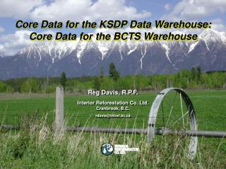 Core Data for the KSDP Data Warehouse: Core Data for the BCTS Warehouse