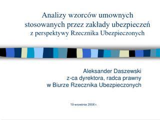 Aleksander Daszewski z-ca dyrektora, radca prawny w Biurze Rzecznika Ubezpieczonych