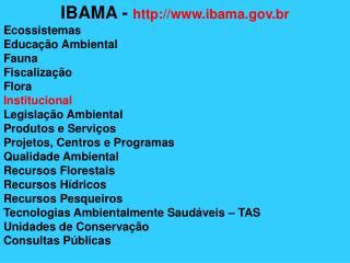 IBAMA -  ibama.br Ecossistemas Educação Ambiental Fauna Fiscalização Flora