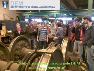 Visitas de Estudo organizadas pelo DEM  ano lectivo 2009/2010