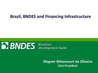Brazil, BNDES and Financing Infrastructure