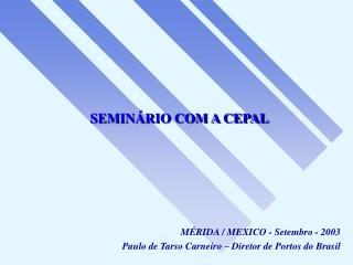 SEMINÁRIO COM A CEPAL