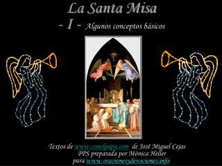 La Santa Misa - I -  Algunos conceptos básicos