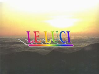 LE LUCI