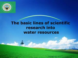 The basic lines of scientific research into  water resources