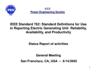 IEEE Standard 762: Standard Definitions for Use in Reporting Electric Generating Unit  Reliability, Availability, and Pr