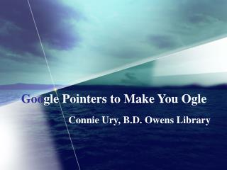 Goo gle Pointers to Make You Ogle