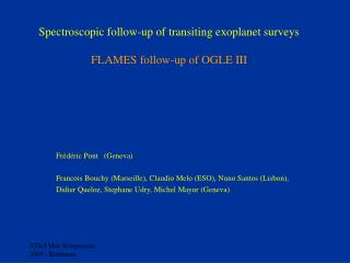 Spectroscopic follow-up of transiting exoplanet surveys FLAMES follow-up of OGLE III