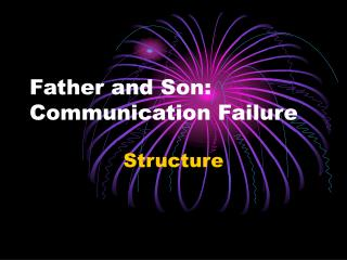 Father and Son: Communication Failure