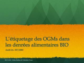 L ' étiquetage des OGMs dans les denrées alimentaires BIO