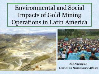 Environmental and Social Impacts of Gold Mining Operations in Latin America