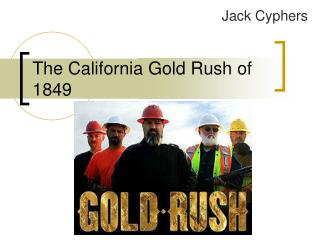 The California Gold Rush of 1849