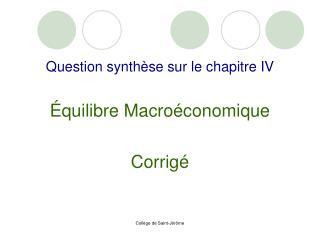 Question synthèse sur le chapitre IV Équilibre Macroéconomique  Corrigé