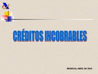 CRÉDITOS INCOBRABLES