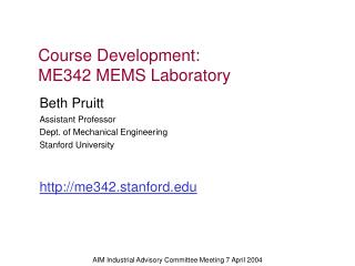 Beth Pruitt Assistant Professor Dept. of Mechanical Engineering Stanford University