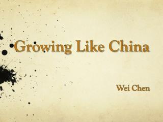 Growing Like China